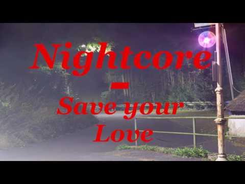 Nightcore - Dj Fait - Save your Love [Full HD]
