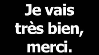 French phrase for Im fine, thank you is Jevaistrèsbien,merci