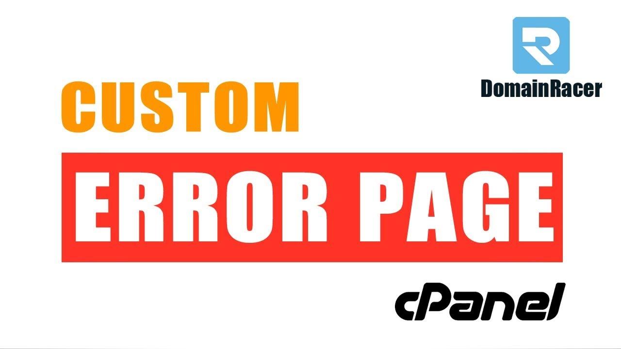Set/Create Custom Error Pages in cPanel - (401, 403, 404, 500 Error   )