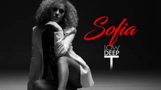 LOW DEEP T SOFIA