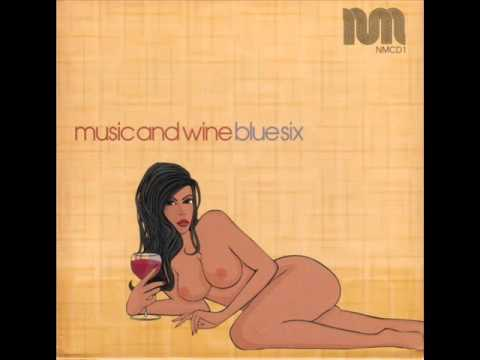Blue Six - Music & Wine