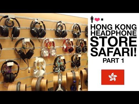 Hong Kong Headphone Store Safari! (Part 1)