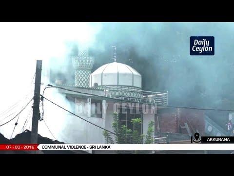 Communal Violence - Akkurana, Sri Lanka | 07-03-2018
