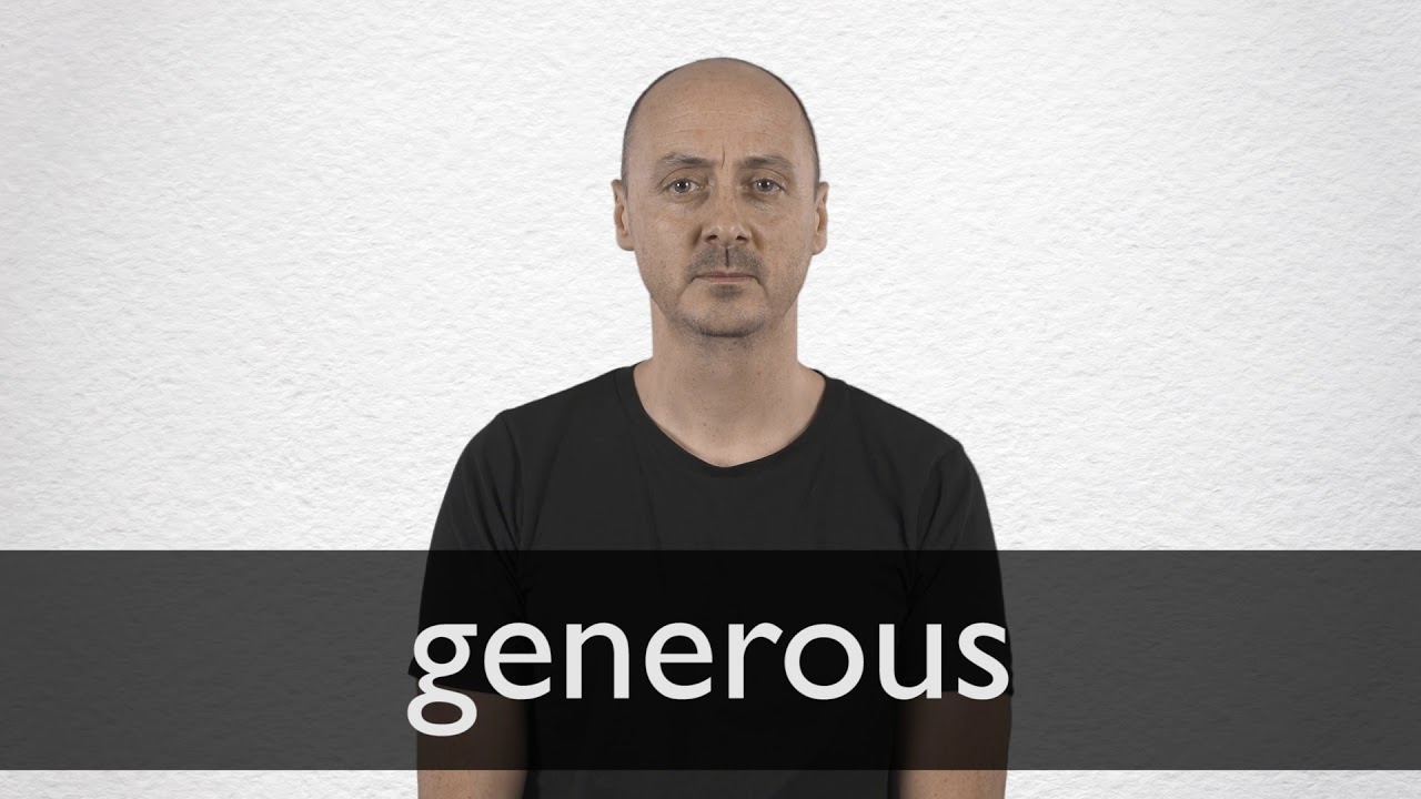 How to pronounce GENEROUS in British English