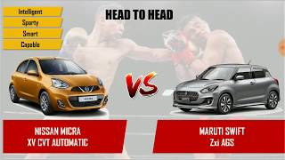 NISSAN MICRA XV CVT vs MARUTI SWIFT ZXI AGS COMPARISON