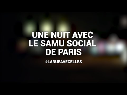 LÉA CAMILLERI - UNE NUIT AVEC LE SAMU SOCIAL DE PARIS