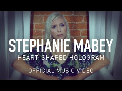 Stephanie Mabey - Heart-Shaped Hologram (Official Video)