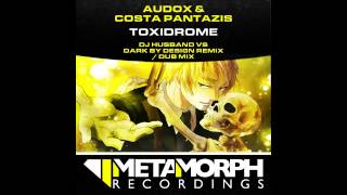 Costa Pantazis, Audox - Toxidrome (Dark By Design Vs DJ Husband Dub Mix) [Metamorph Recordings]