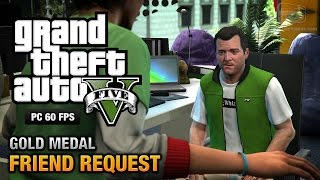 GTA 5 PC - Mission #8 - Friend Request [Gold Medal Guide - 1080p 60fps]