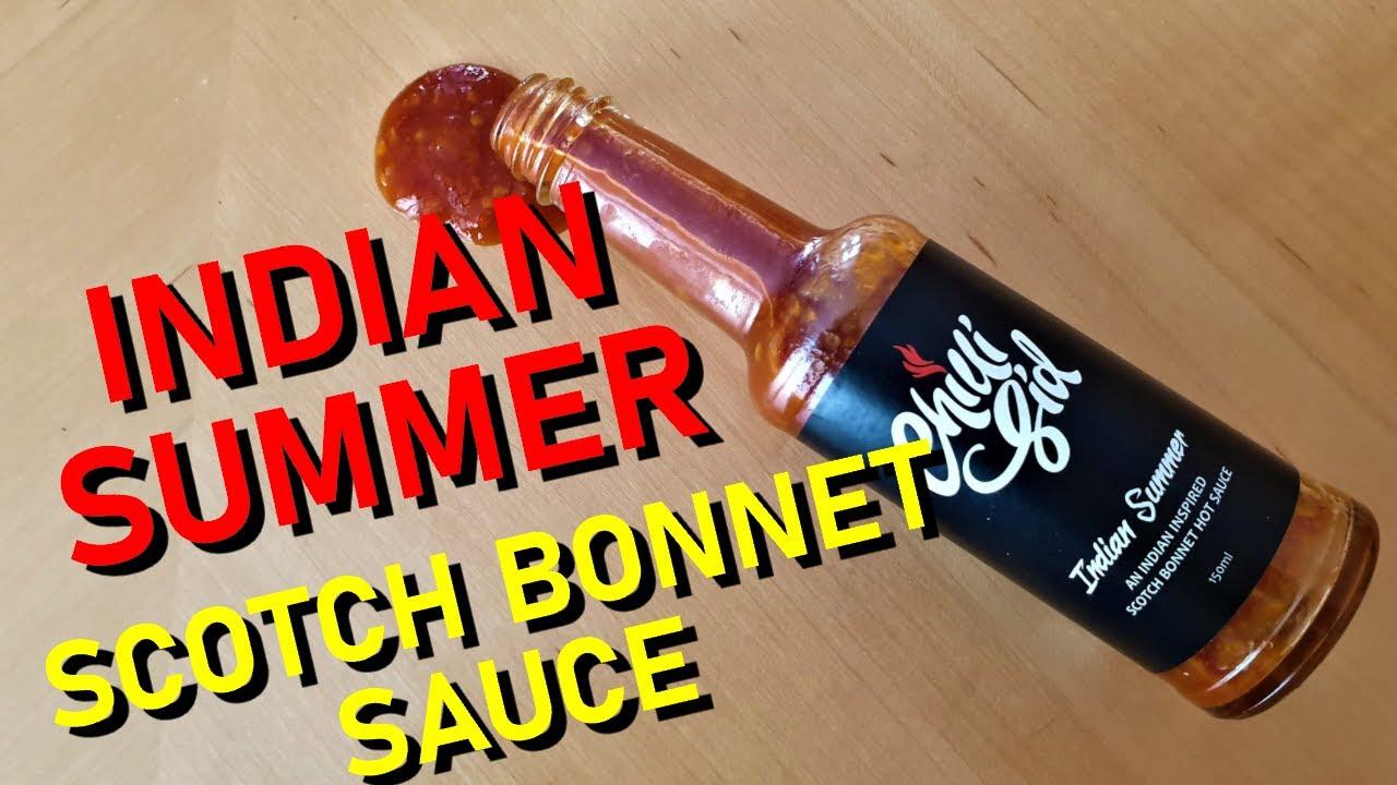 Chilli Sid's - Indian Summer Scotch Bonnet Sauce Review