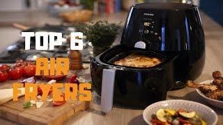 Best Air Fryer in 2019 - Top 6 Air Fryers Review