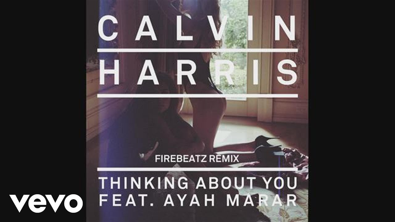 Calvin Harris – Thinking About You (feat. Ayah Marar) MP3 ...