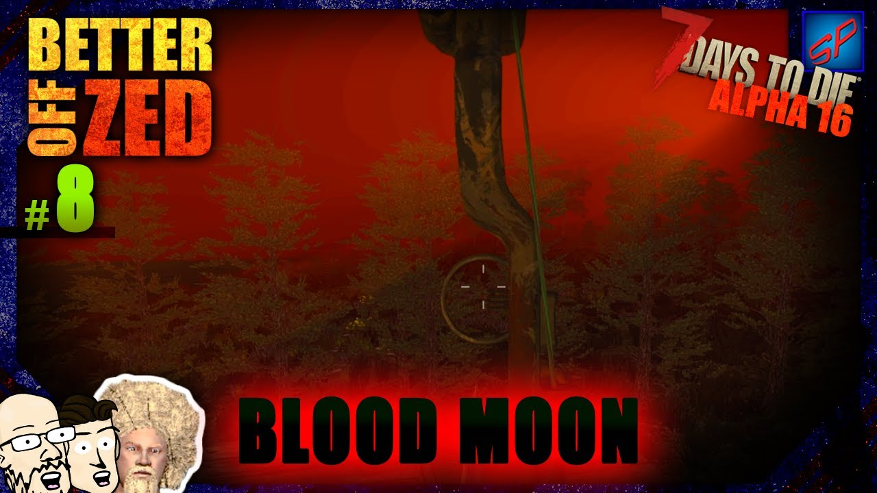 7 days to die 8 first blood moon better off zed a16 - Blood moon zed ...
