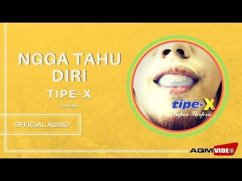Tipe X - Ngga Tau Diri   Official Audio