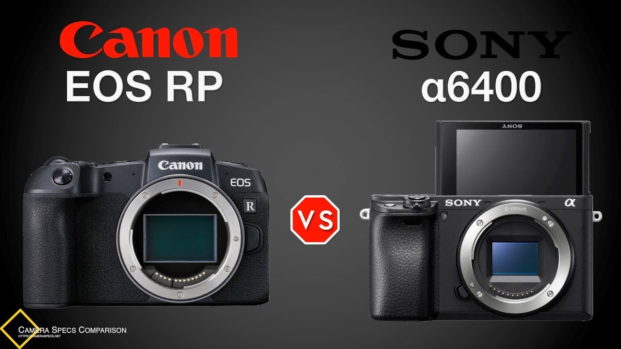 Canon Eos Rp Vs Sony A6400 Camera Specs Comparison