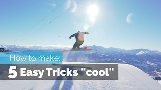 HOW TO MAKE 5 EASY SKI TRICKS COOL