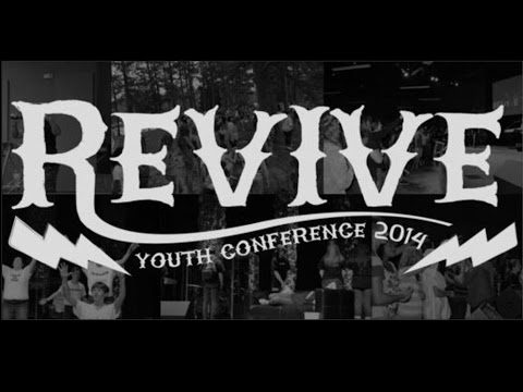 Church Online: REVIVE YOUTH CONFERENCE 2014 - Thursday Evening