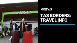 Tasmania's borders are open: here's what you need to know about travelling interstate | ABC News,