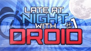 "Late at night with Droidd #1 - ""You know how to glitch?"""