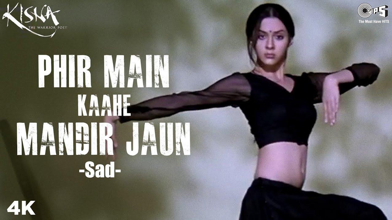 Phir Main Kaahe Mandir Jaun : Alka Yagnik   Sukhwinder Singh   Vivek Oberoi   Kisna Movie Songs