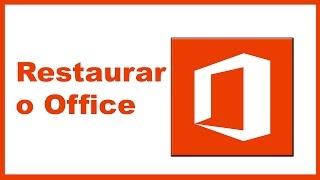 Restaurar o Office ao padrão - Rápido