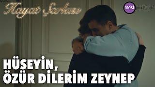 Hayat Şarkısı - Hüseyin, Özür Dilerim Zeynep
