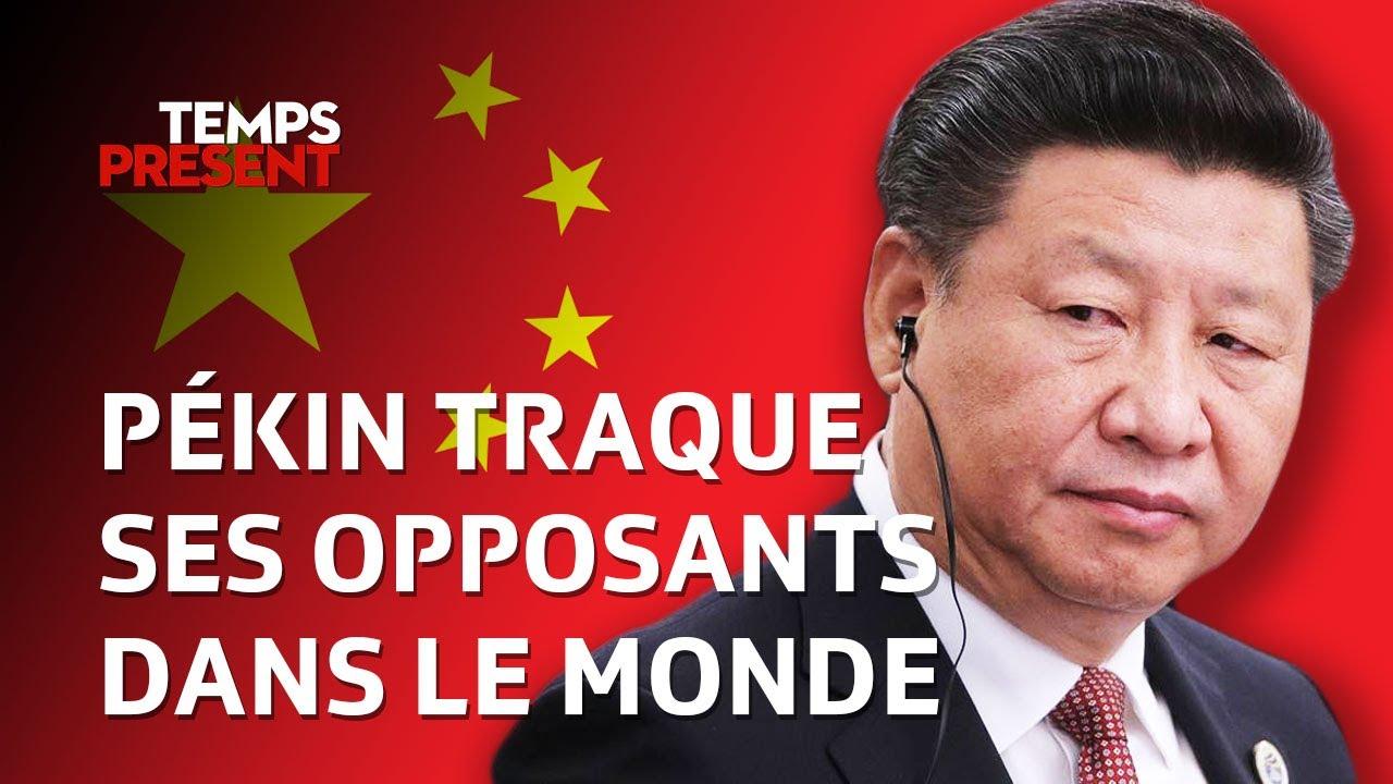 Comment la Chine traque ses opposants dans le monde   Temps Présent