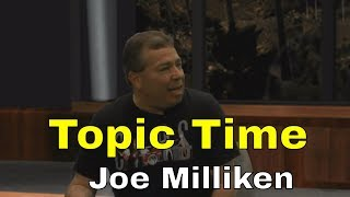 Topic Time: Joe Milliken