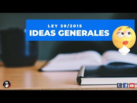 Ley 39/2015. Ideas Generales, test y supuesto práctico #1