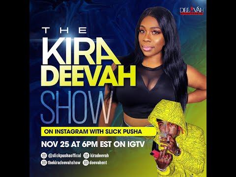 The Kira Deevah Show | Slick Pusha