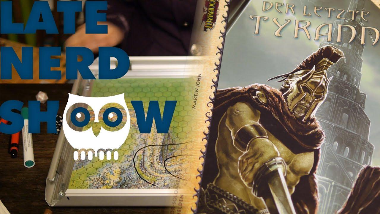 Late Nerd Show 77: DSA Myranor: Der letzte Tyrann und Gamerboard
