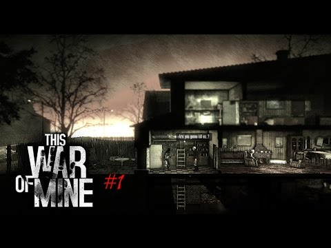 This game is coool! (This War Of Mine)  Day1 |