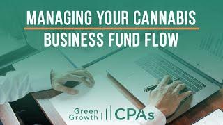 Managing Your Cannabis Business Fund Flow (Cannabis CFO)