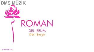 Deli Selim - Dört Beygir [ Roman © 2013 DMS Müzik ]
