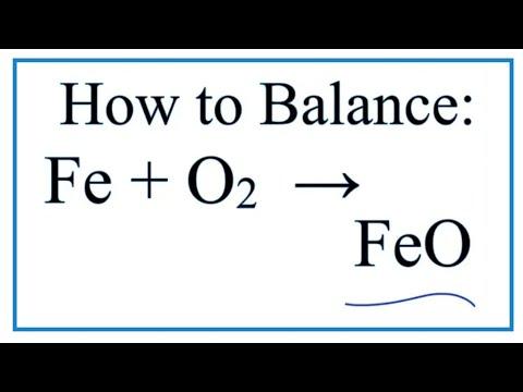 How To Balance Fe + O2 = FeO (Iron + Oxygen Gas)