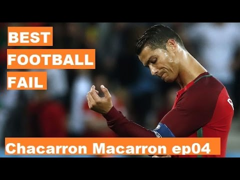 Football Chacarron Macarron compilation l FAIL l ep04