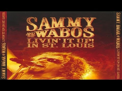 Sammy Hagar & The Wabos - Livin' It Up! Live In St. Louis (2006)