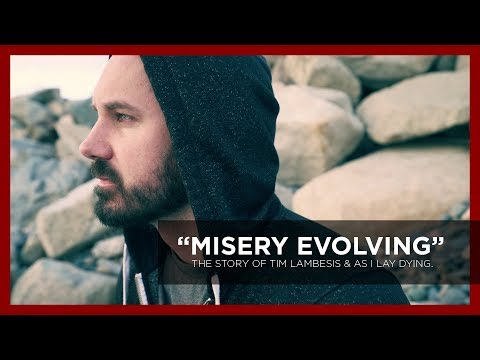 As I Lay Dying: Misery Evolving - The Story of Tim Lambesis & As I Lay Dying