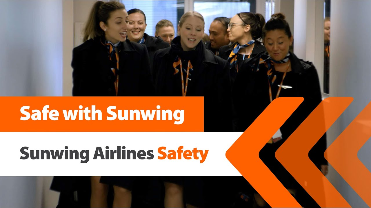 Safe with Sunwing - Sunwing Airlines Safety