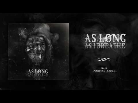As Long As I Breathe - Foreign Ocean