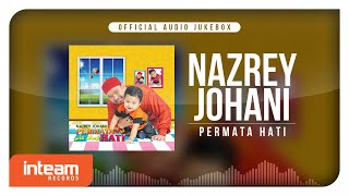 nazrey-johani-permata-hati-official-audio-jukebox