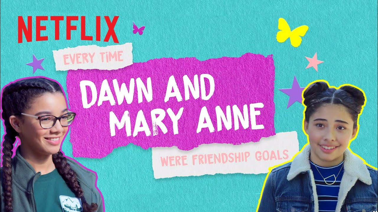 Mary Anne & Dawn's Best Friendship Moments | The Baby-Sitters Club | Netflix Futures
