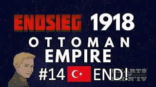 HoI4 - Endsieg - 1918 WW1 Ottoman Empire - #14 Revenge and VICTORY - END