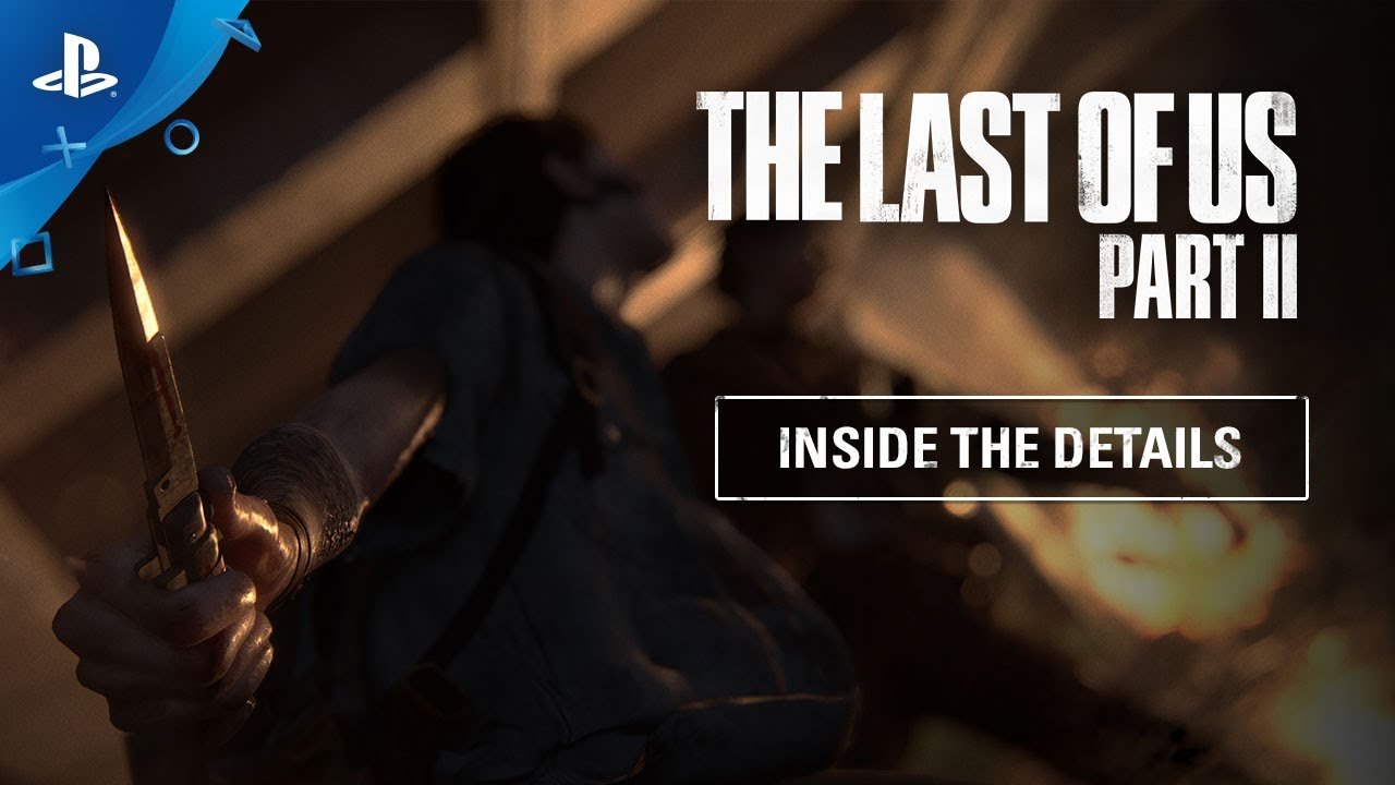 『The Last of Us Part II』 Inside the Details