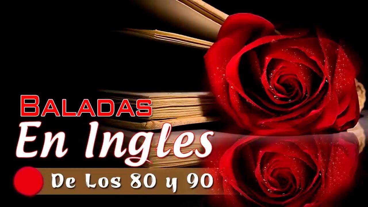 Las Mejores Baladas En Ingles De Los 80 Y 90 Romanticas Viejitas En Ingles 80s Y 90s