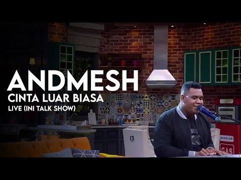 Andmesh Kamaleng - Cinta Luar Biasa (LIVE) Ini Talk Show