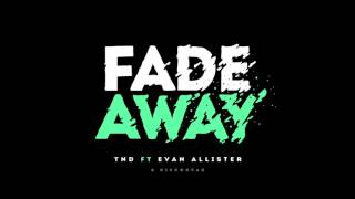 TND ft. Evan Allister (& Discohead) - Fade Away
