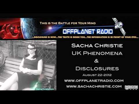 Sacha Christie | UK Phenomena & Disclosures, Offplanetradio, Aug. 22-2012