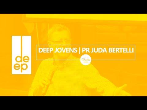 Deep Jovens | Pr Juda Bertelli