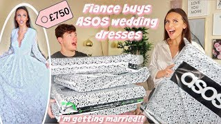 FIANCE BUYS £750 ASOS WEDDING DRESSES!! (I'm getting married ahh)